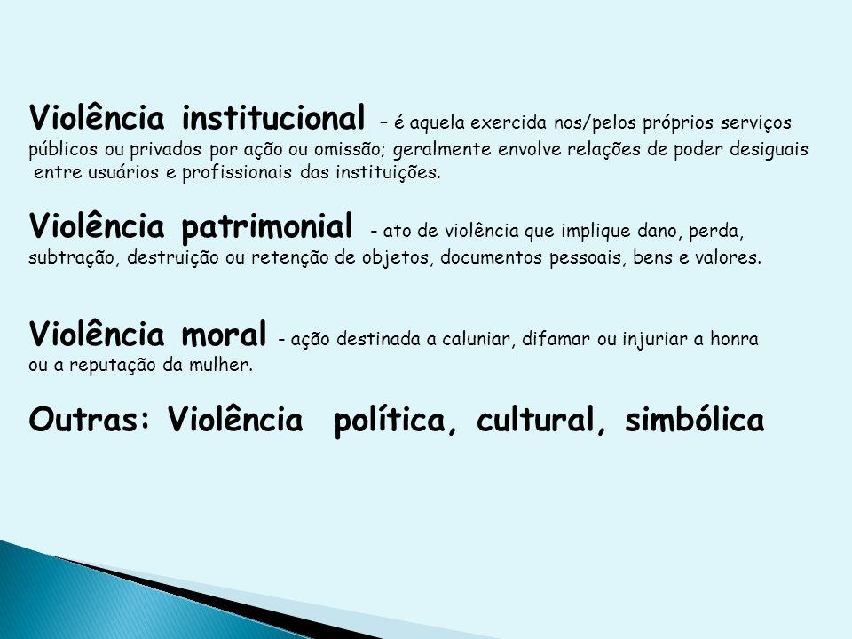 Violência patrimonial - ato de violência que implique dano, perda,