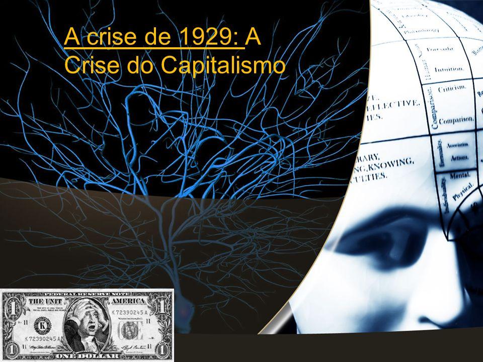 A crise de 1929: A Crise do Capitalismo