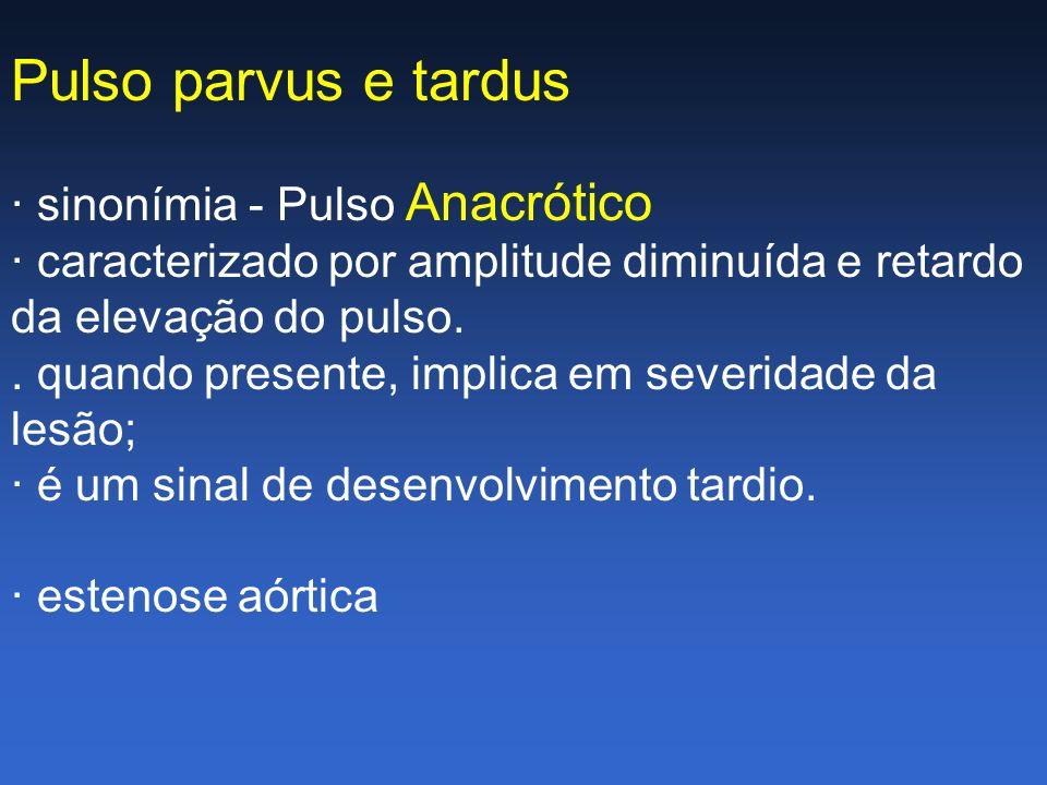 Pulso parvus e tardus · sinonímia - Pulso Anacrótico