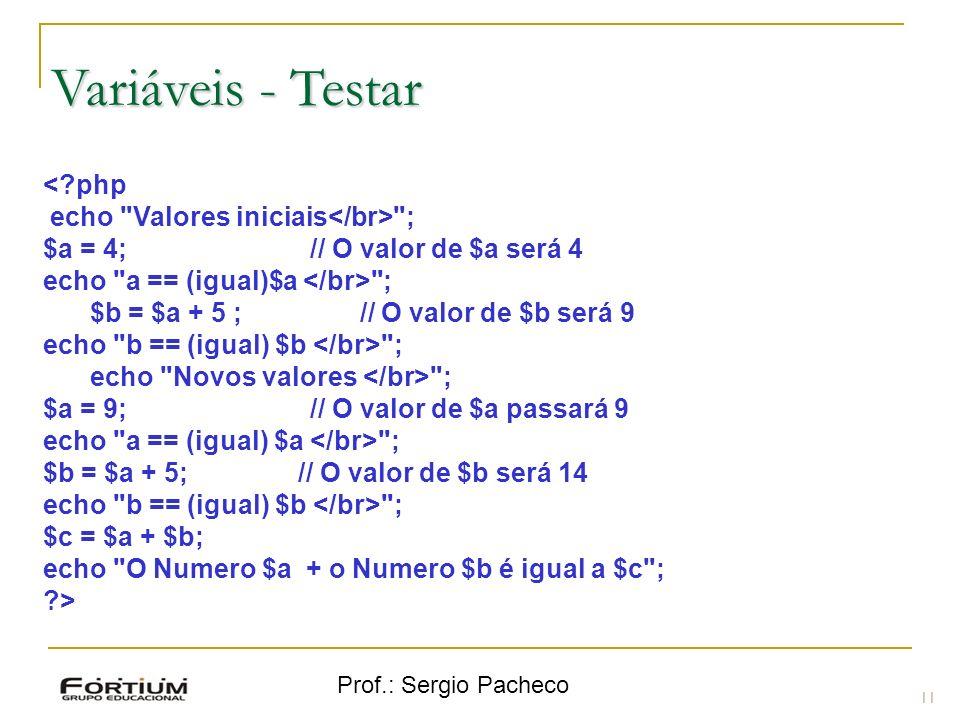 Variáveis - Testar < php echo Valores iniciais</br> ;