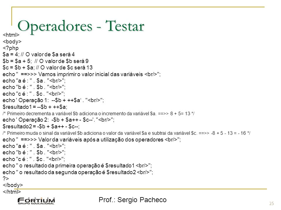 Operadores - Testar Prof.: Sergio Pacheco <html> <body>