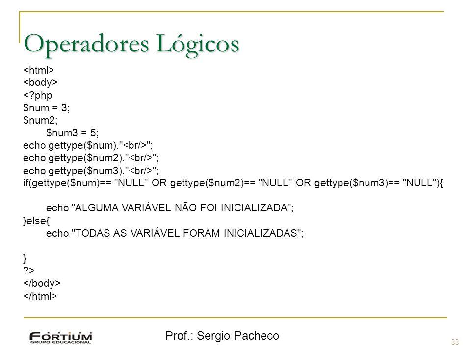 Operadores Lógicos Prof.: Sergio Pacheco <html> <body>