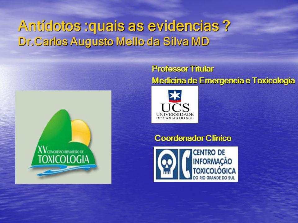 Antídotos :quais as evidencias Dr.Carlos Augusto Mello da Silva MD