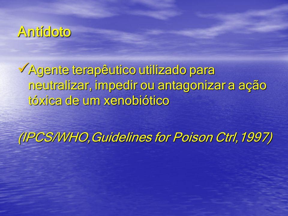 Antídoto Agente terapêutico utilizado para neutralizar, impedir ou antagonizar a ação tóxica de um xenobiótico.