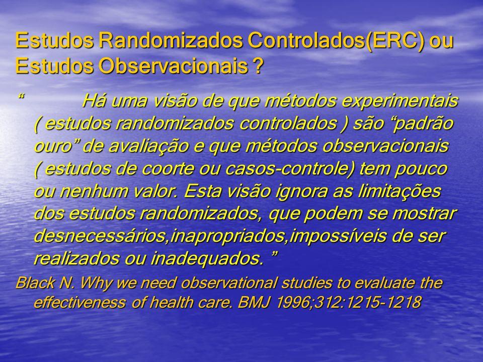 Estudos Randomizados Controlados(ERC) ou Estudos Observacionais
