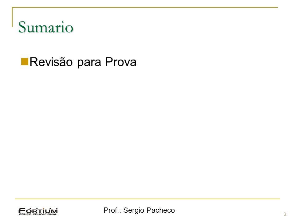 Sumario Revisão para Prova Prof.: Sergio Pacheco 2 2