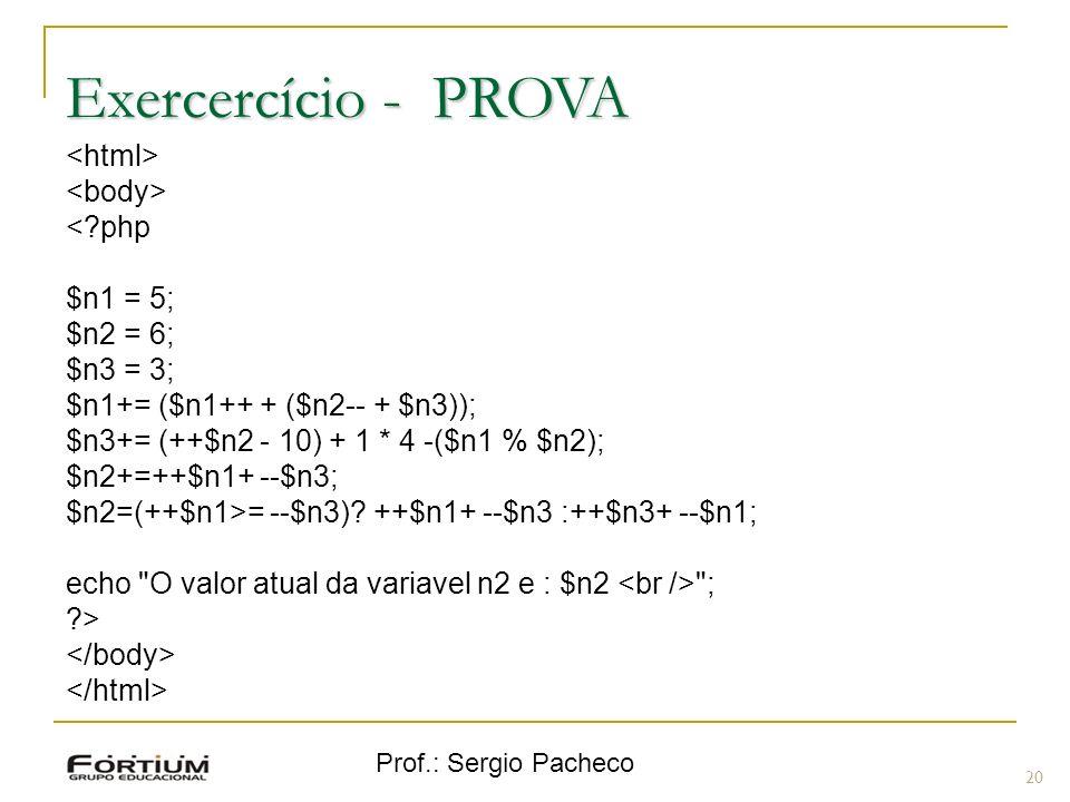 Exercercício - PROVA <html> <body> < php $n1 = 5;