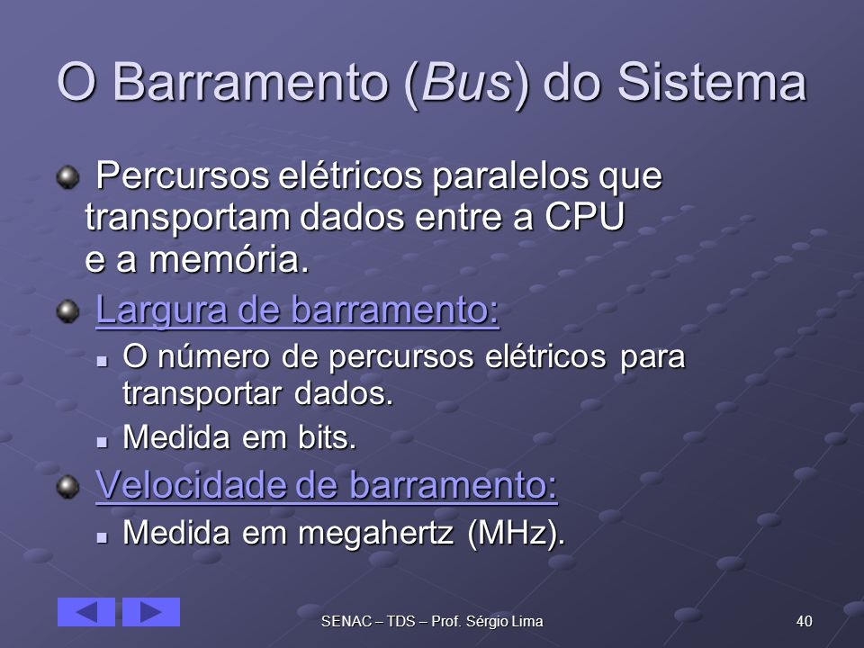 O Barramento (Bus) do Sistema