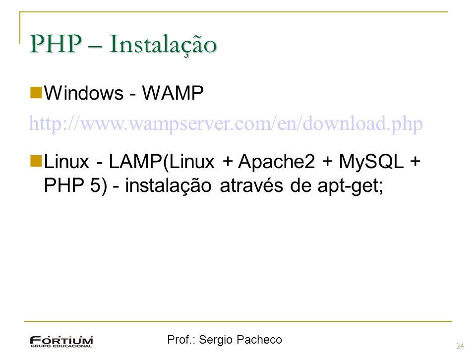 PHP – Instalação http://www.wampserver.com/en/download.php