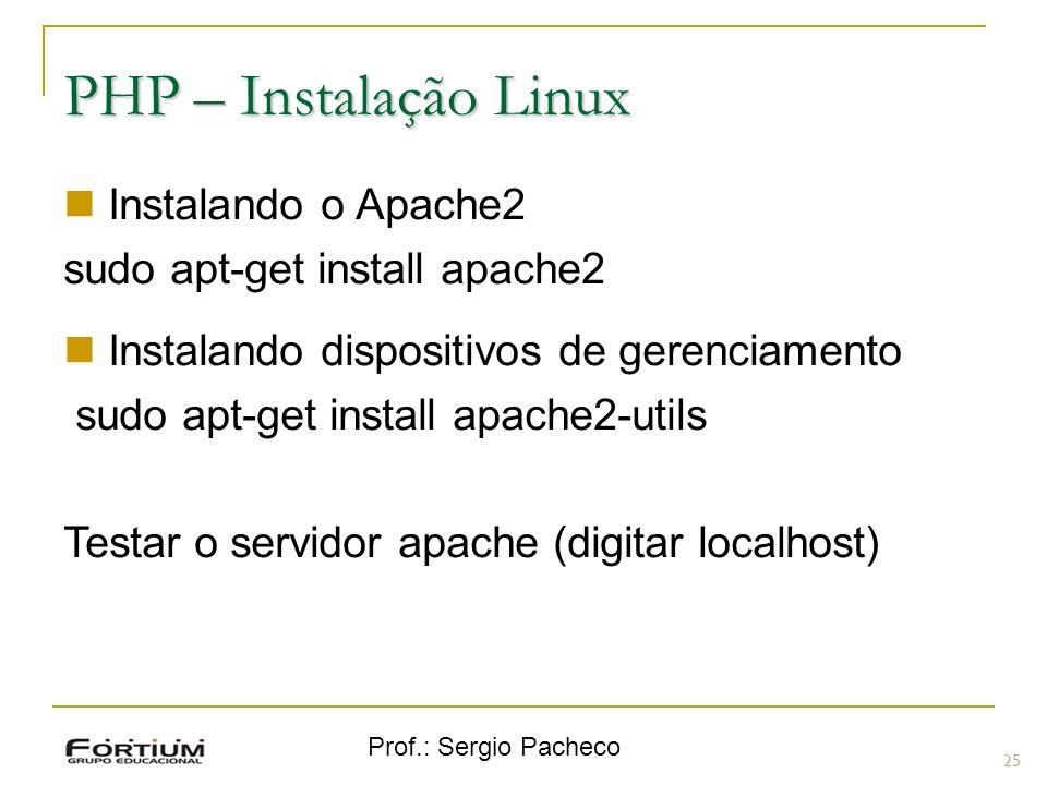 PHP – Instalação Linux Instalando o Apache2