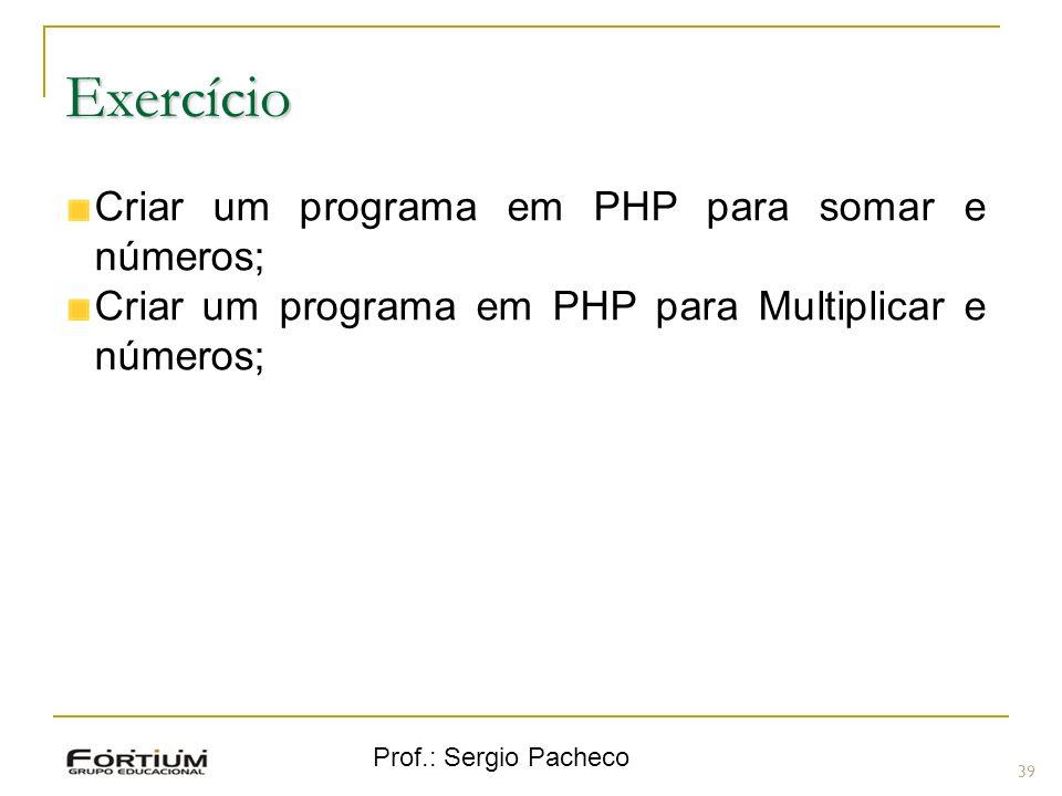 Exercício Criar um programa em PHP para somar e números;