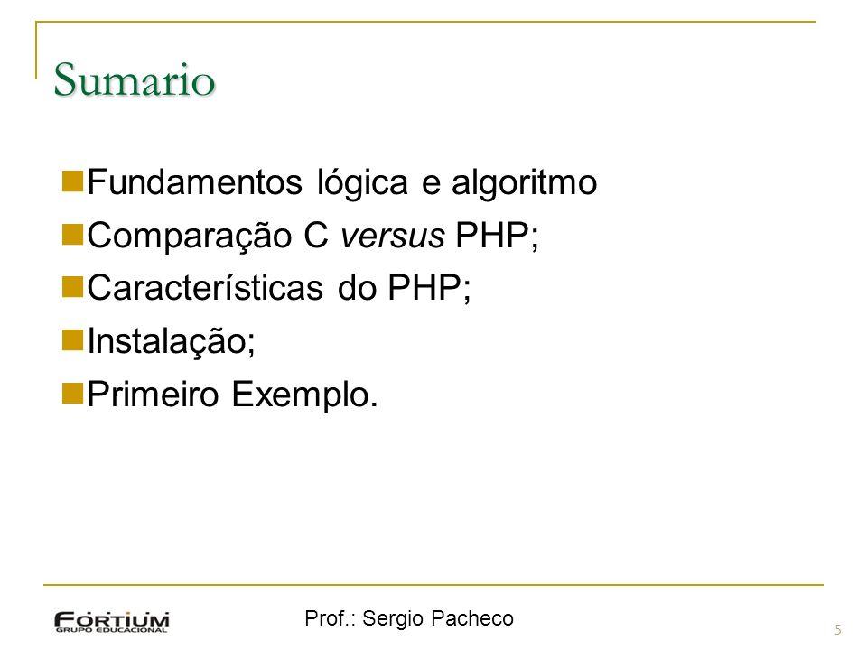 Sumario Fundamentos lógica e algoritmo Comparação C versus PHP;