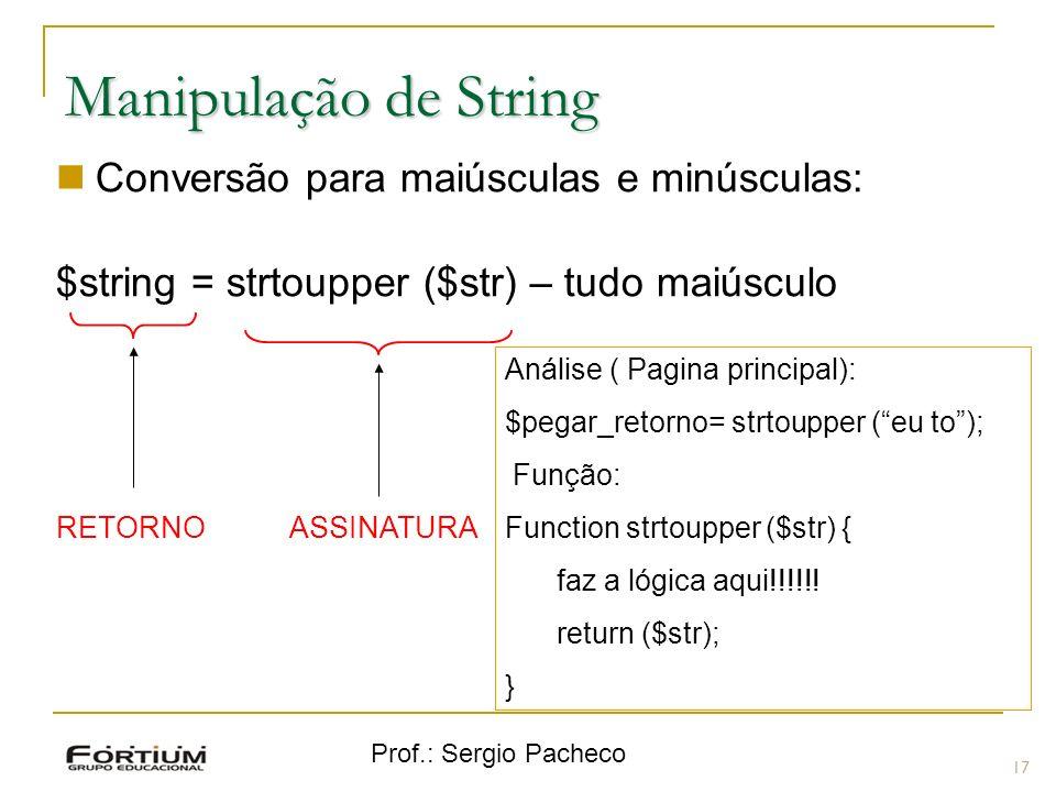 Manipulação de String Conversão para maiúsculas e minúsculas: