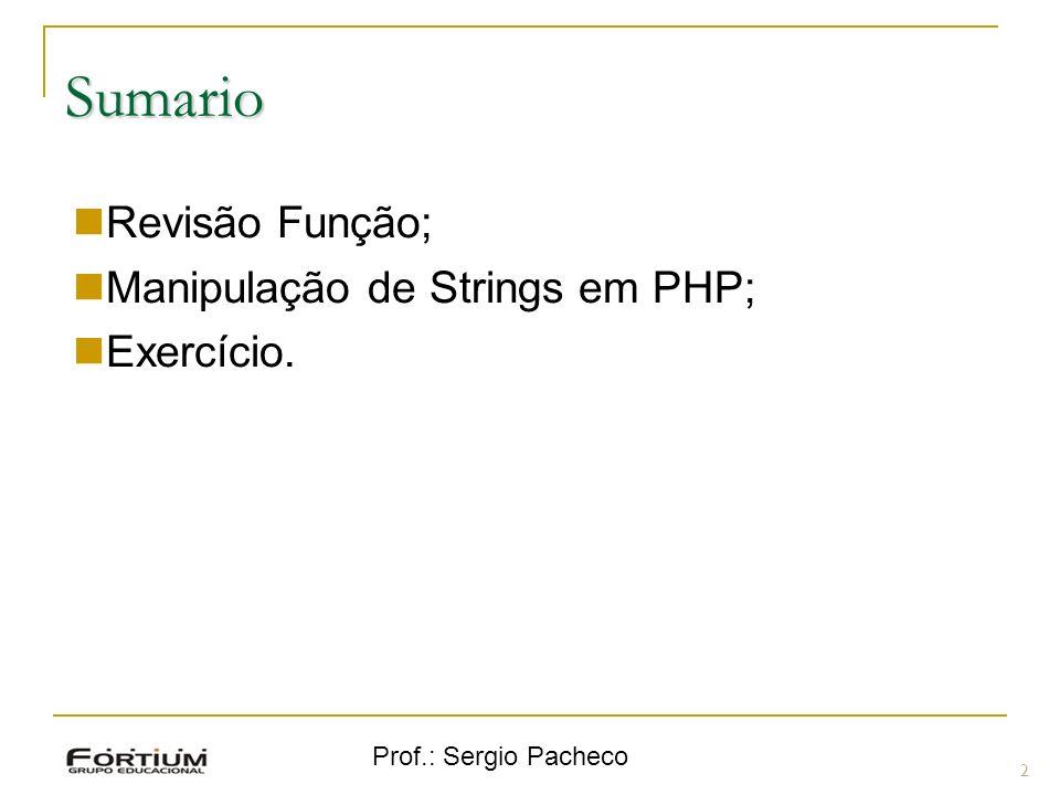Sumario Revisão Função; Manipulação de Strings em PHP; Exercício.