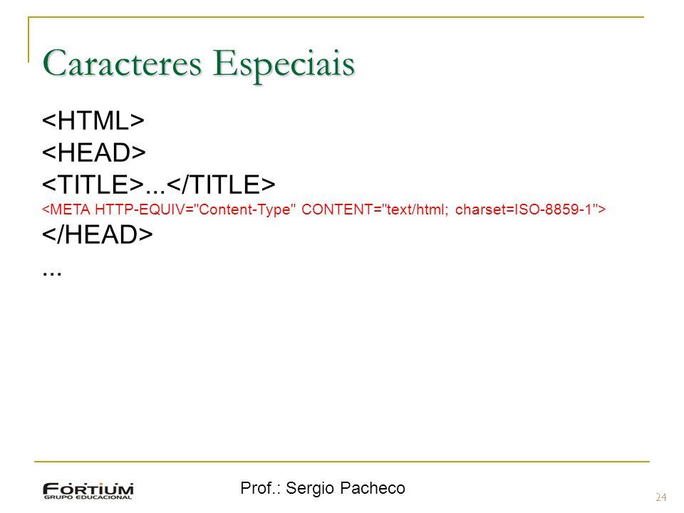 Caracteres Especiais <HTML> <HEAD>
