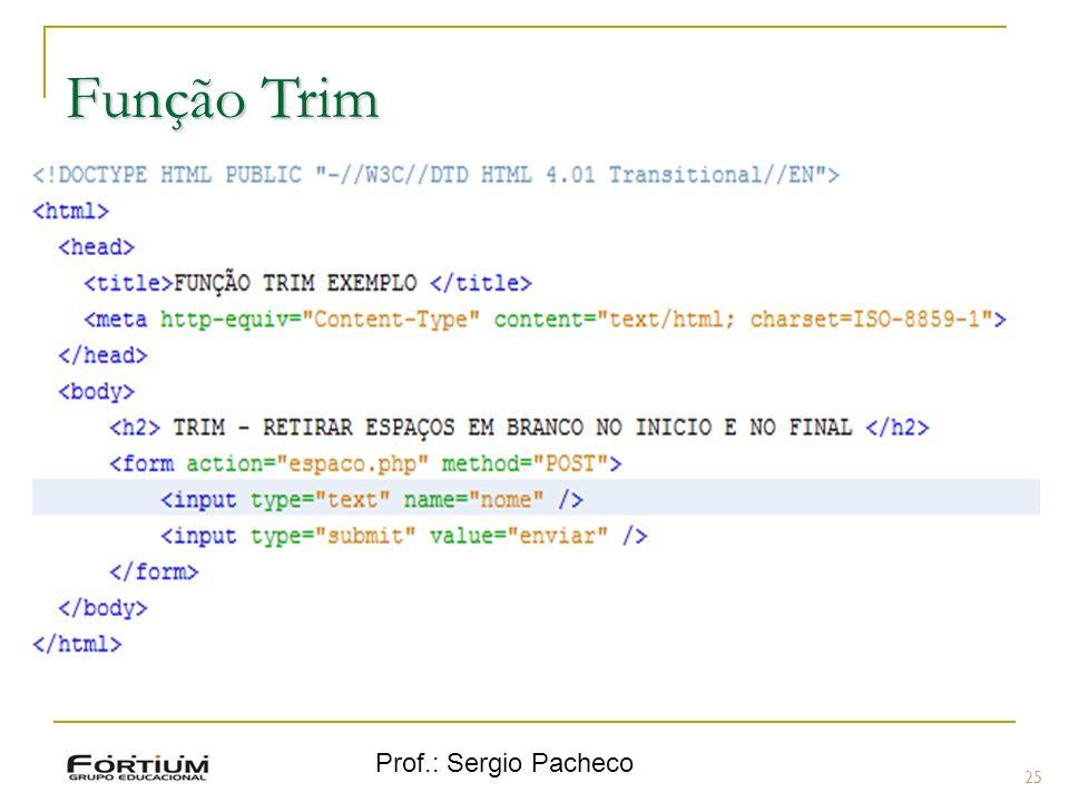 Função Trim Prof.: Sergio Pacheco 25 25