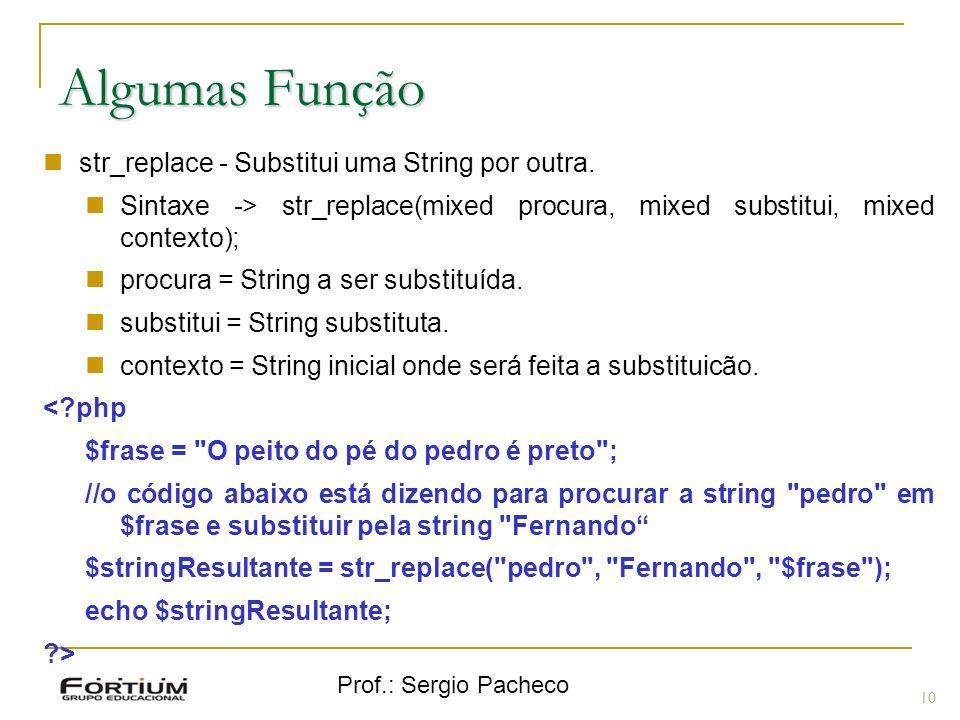 Algumas Função str_replace - Substitui uma String por outra.
