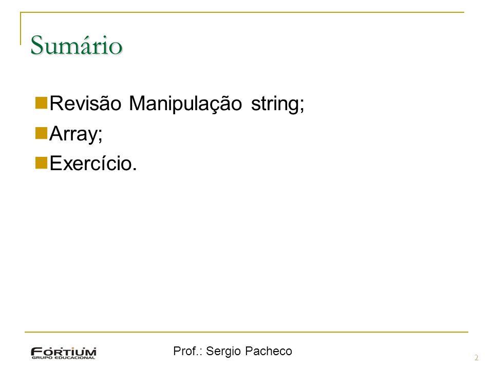 Sumário Revisão Manipulação string; Array; Exercício.