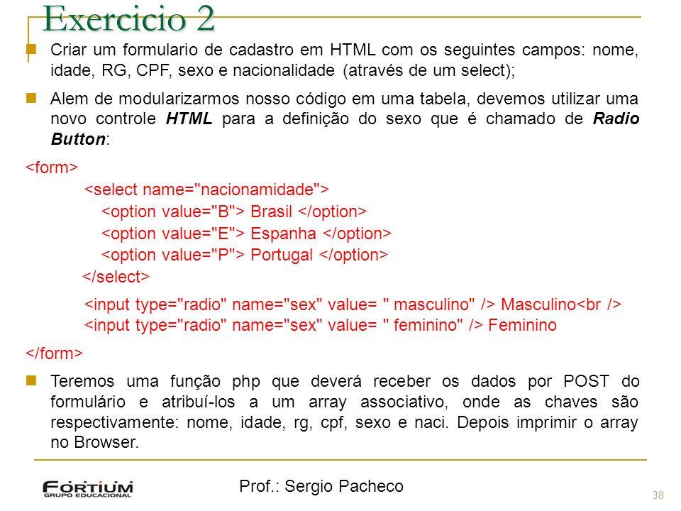 Exercicio 2 Criar um formulario de cadastro em HTML com os seguintes campos: nome, idade, RG, CPF, sexo e nacionalidade (através de um select);