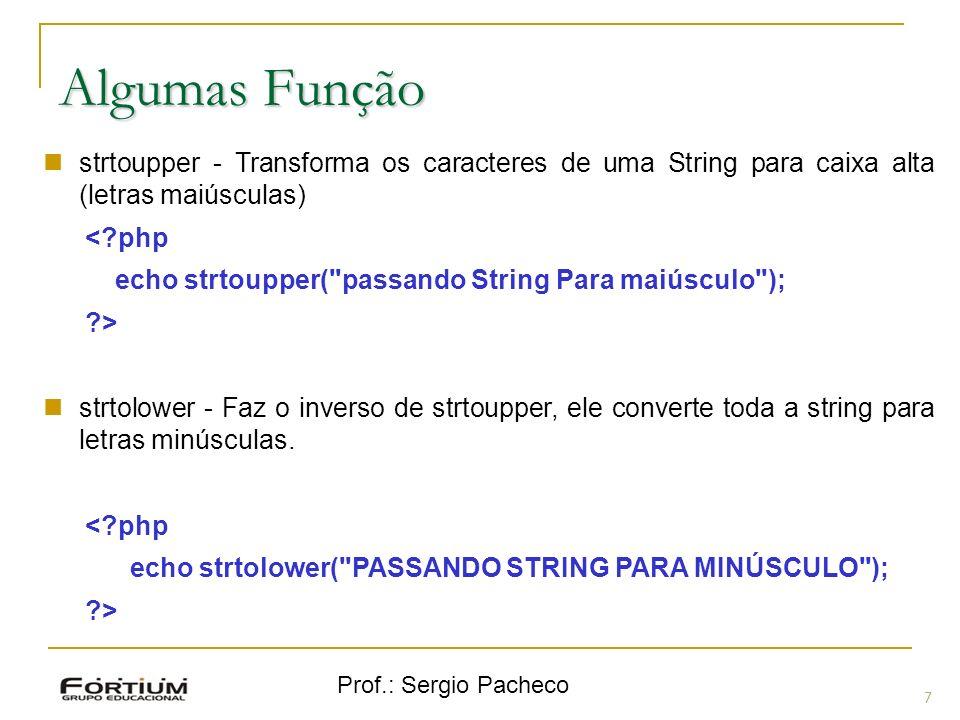 Algumas Função strtoupper - Transforma os caracteres de uma String para caixa alta (letras maiúsculas)