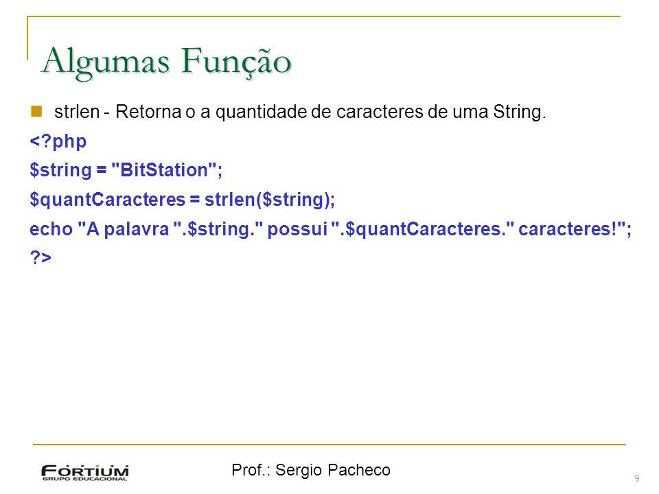 Algumas Função strlen - Retorna o a quantidade de caracteres de uma String. < php. $string = BitStation ;