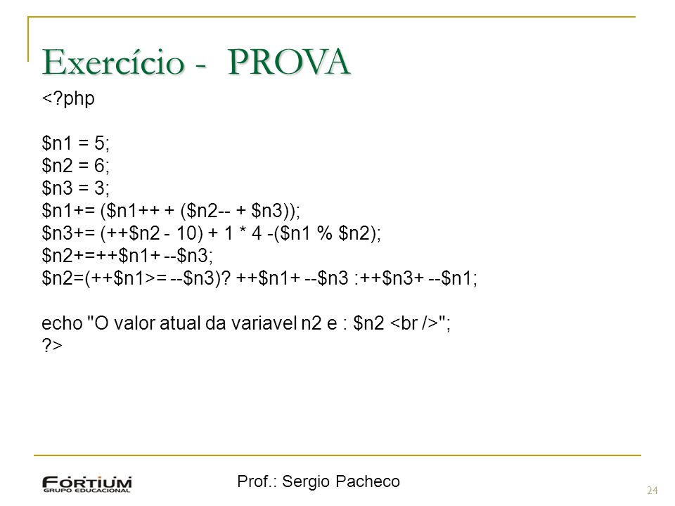 Exercício - PROVA < php $n1 = 5; $n2 = 6; $n3 = 3;