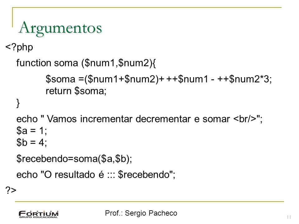 Argumentos < php function soma ($num1,$num2){