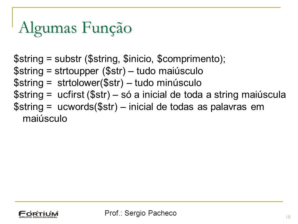 Algumas Função $string = substr ($string, $inicio, $comprimento);
