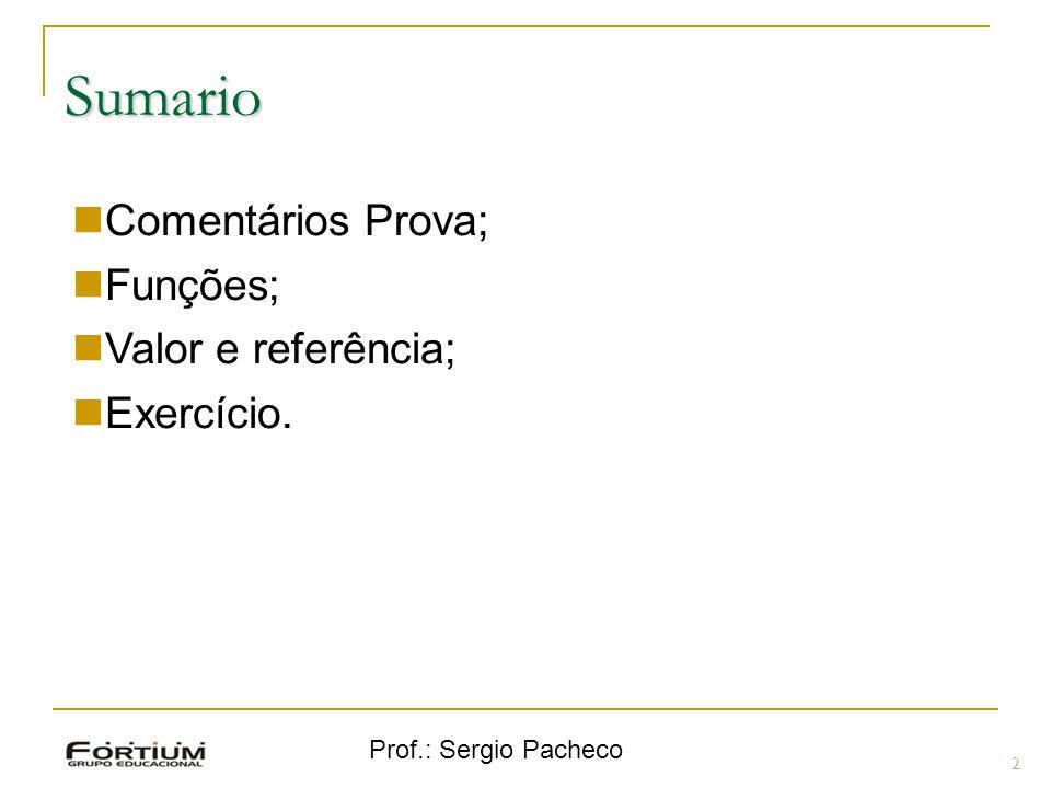 Sumario Comentários Prova; Funções; Valor e referência; Exercício.