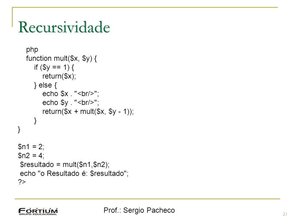 Recursividade < php function mult($x, $y) { if ($y == 1) {