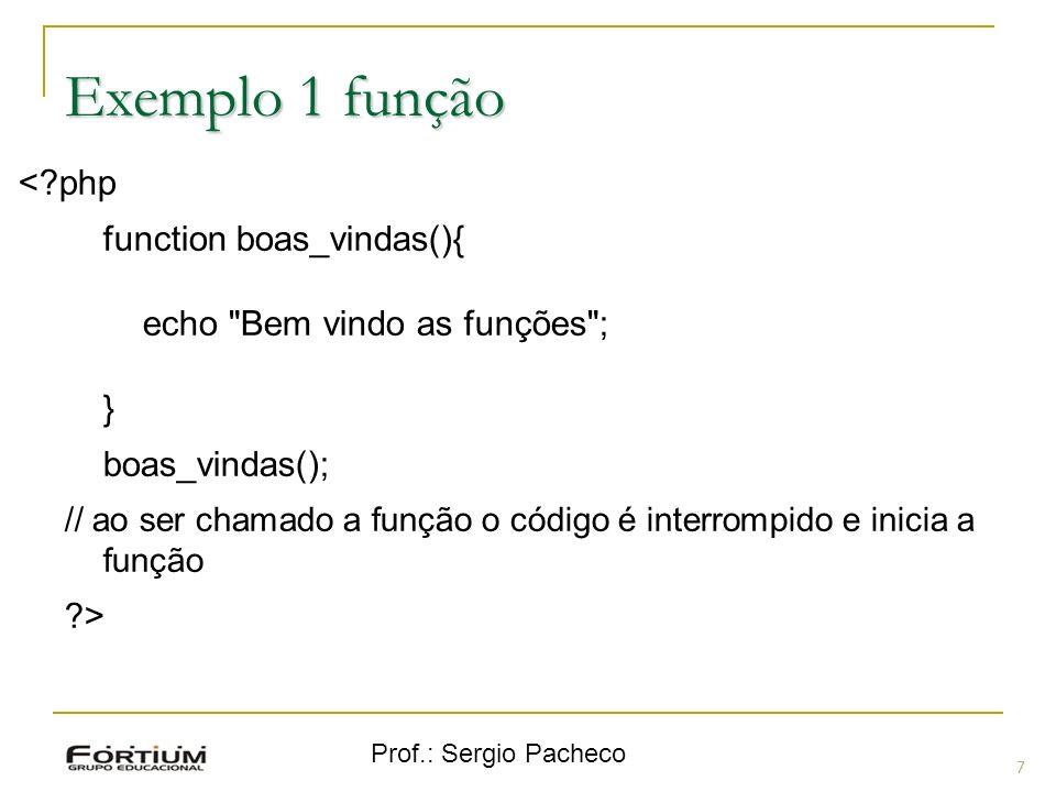Exemplo 1 função < php function boas_vindas(){