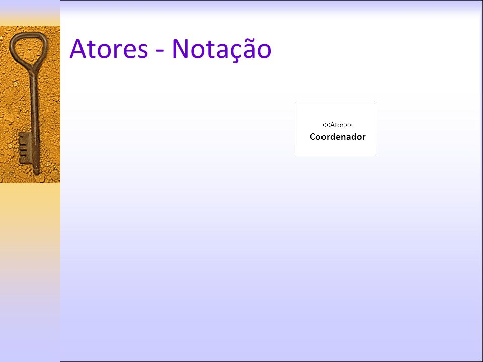 <<Ator>>