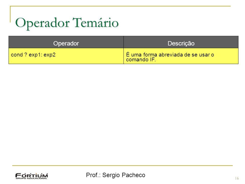 Operador Temário Operador Descrição Prof.: Sergio Pacheco