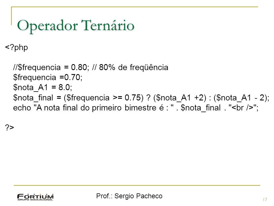 Operador Ternário < php //$frequencia = 0.80; // 80% de freqüência