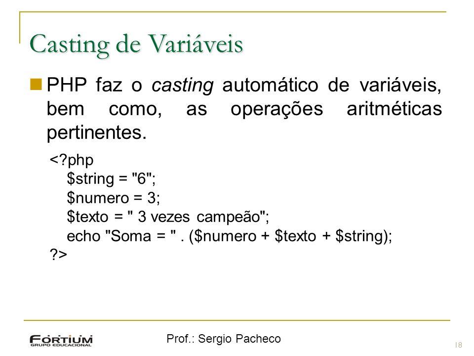Casting de Variáveis PHP faz o casting automático de variáveis, bem como, as operações aritméticas pertinentes.