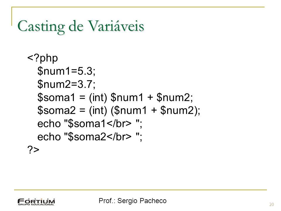 Casting de Variáveis < php $num1=5.3; $num2=3.7;