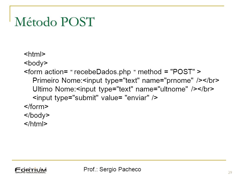 Método POST <html> <body>
