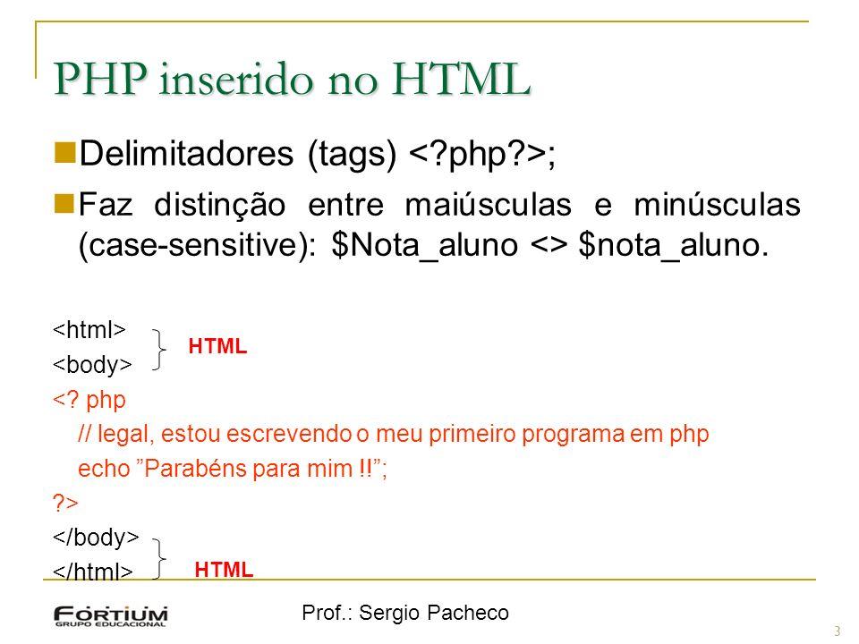 PHP inserido no HTML Delimitadores (tags) < php >;