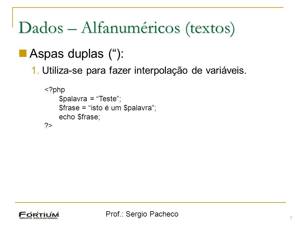 Dados – Alfanuméricos (textos)