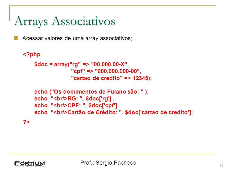 Arrays Associativos Acessar valores de uma array associativos;