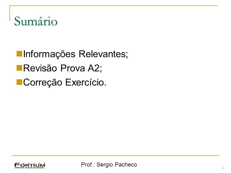 Sumário Informações Relevantes; Revisão Prova A2; Correção Exercício.