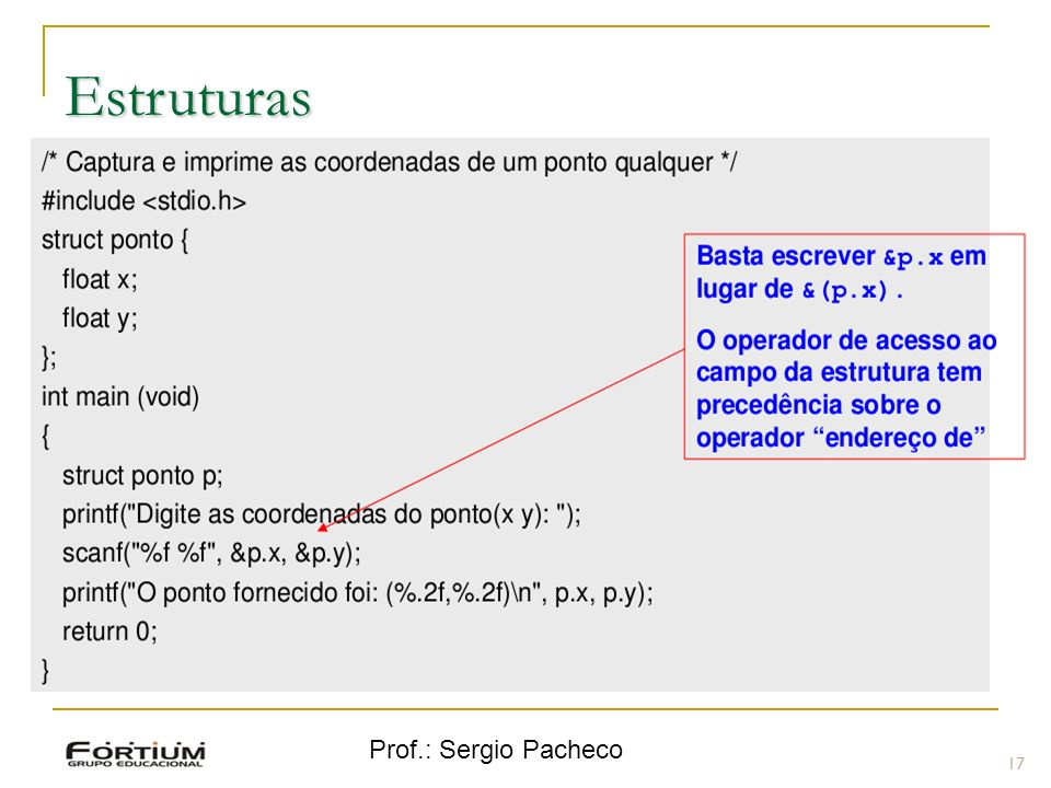 Estruturas Prof.: Sergio Pacheco 17 17