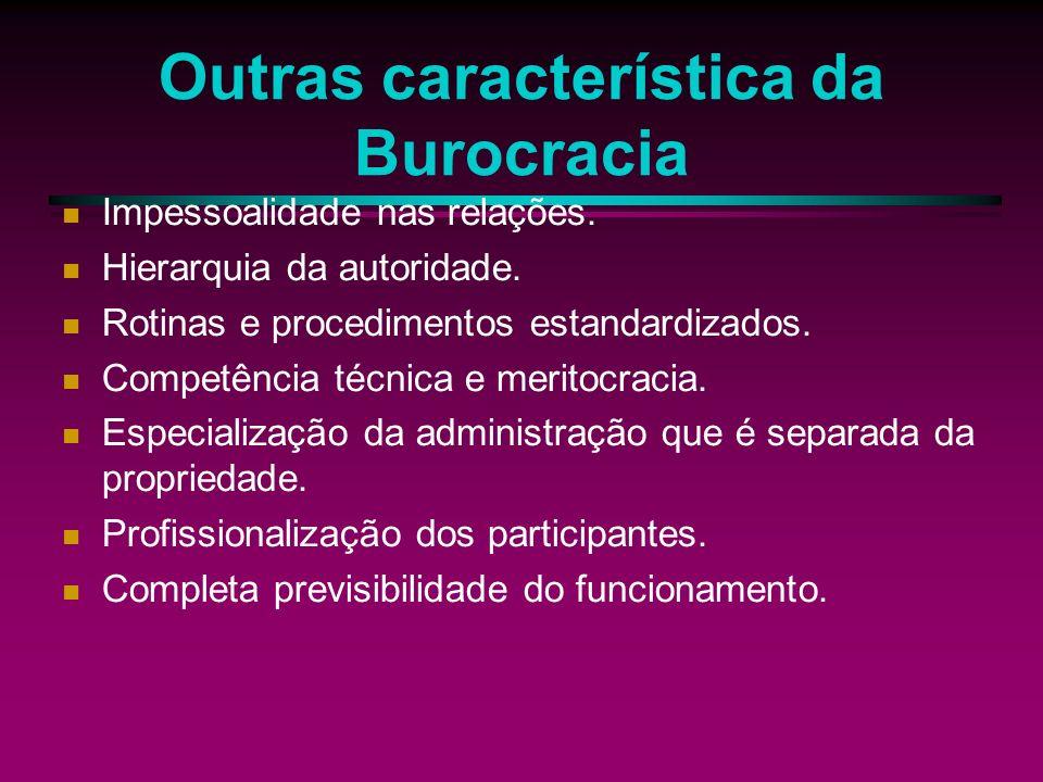 Outras característica da Burocracia