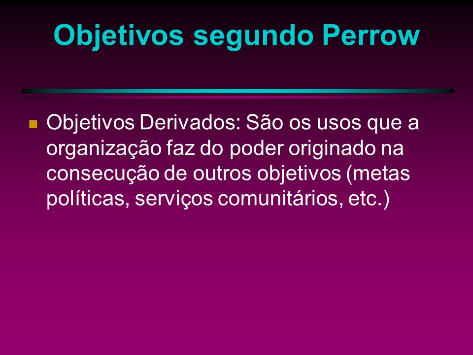 Objetivos segundo Perrow