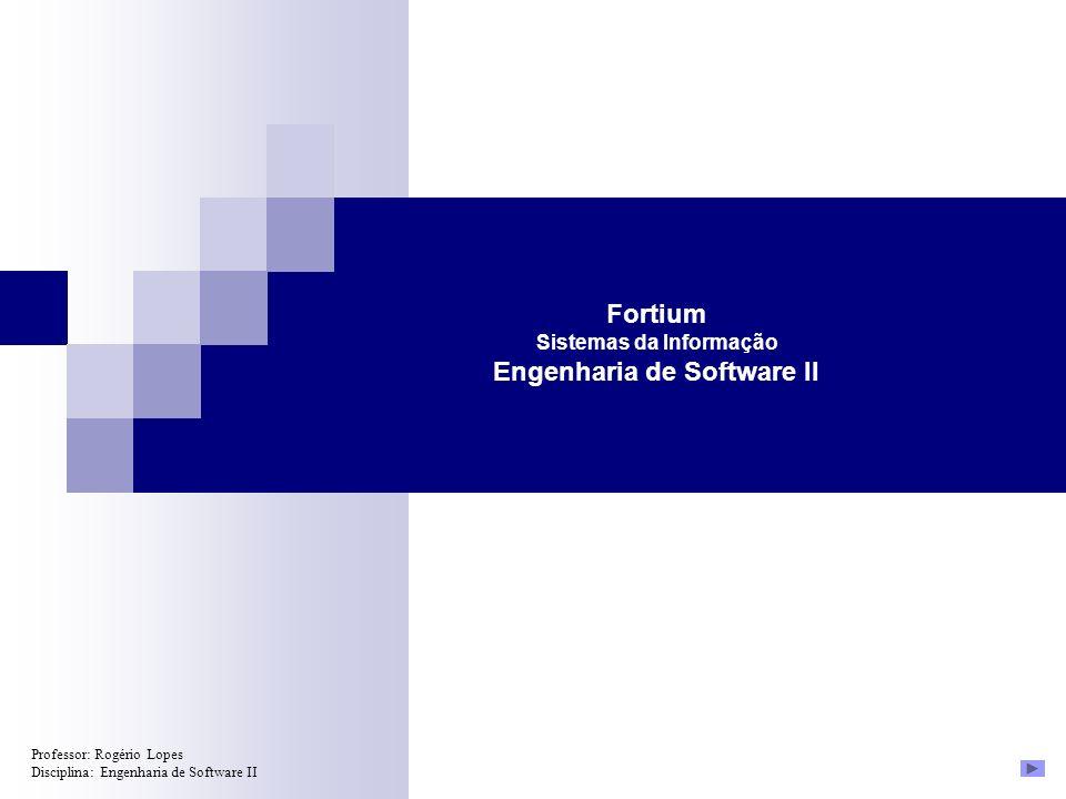 Fortium Sistemas da Informação Engenharia de Software II