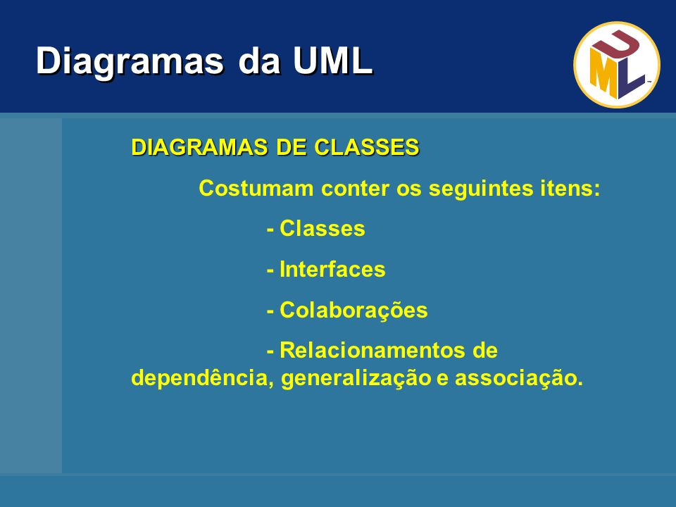 Diagramas da UML DIAGRAMAS DE CLASSES