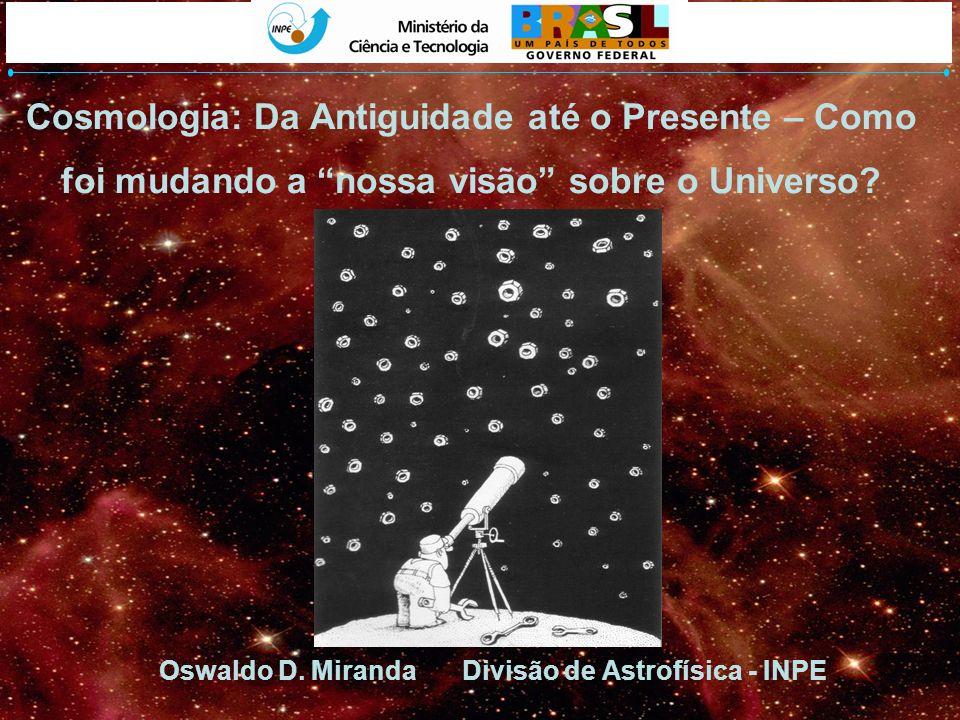 Oswaldo D. Miranda Divisão de Astrofísica - INPE