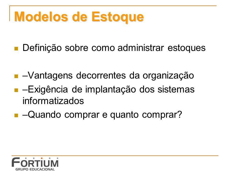 Modelos de Estoque Definição sobre como administrar estoques
