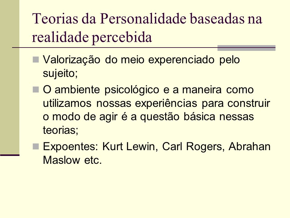 Teorias da Personalidade baseadas na realidade percebida