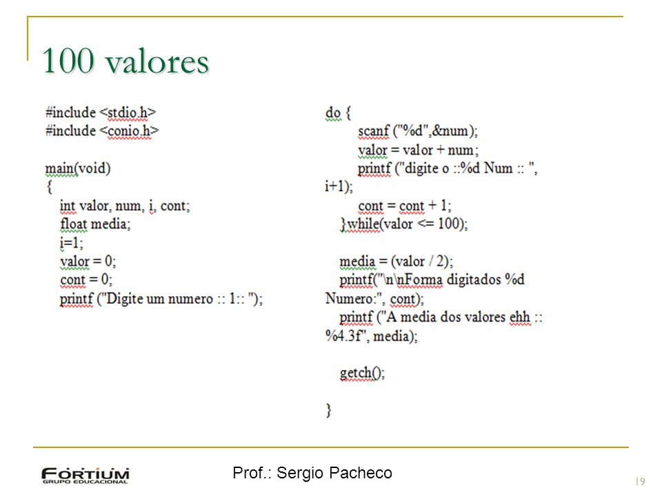 100 valores Prof.: Sergio Pacheco 19 19
